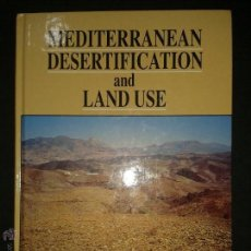 Libros de segunda mano: MEDITERRANEAN DESERTIFICATION AND LAND USE. BRANDT & THORNES EDITORS. 1996. WILEY. Lote 45289012