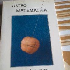 Libros de segunda mano de Ciencias: ASTRO MATEMATICA. MIGUEL GOMEZ. EDITADO POR SIRIO. EST17B3. Lote 45364645