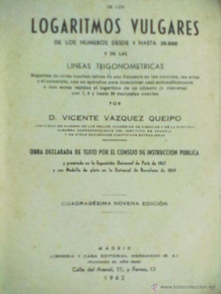 Libros de segunda mano de Ciencias: TABLAS DE LOS LOGARITMOS VULGARES 1962 - Foto 2 - 45402289