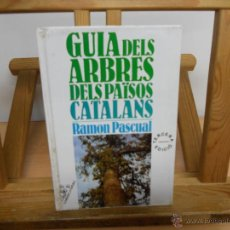 Libros de segunda mano: GUIA DELS ARBRES DELS PAISOS CATALANS.-RAMON PASCUAL. Lote 45425295
