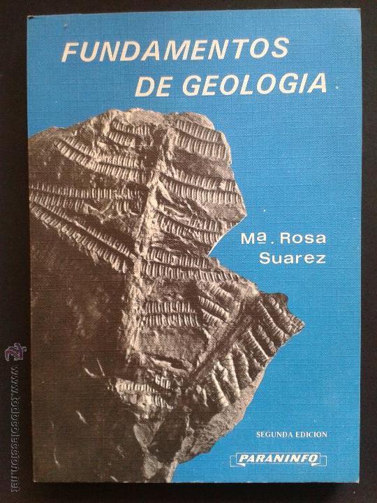 FUNDAMENTOS DE GEOLOGÍA. MARIA ROSA SUAREZ. ED. PARANINFO. 1978. (Libros de Segunda Mano - Ciencias, Manuales y Oficios - Paleontología y Geología)