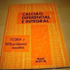 Libros de segunda mano de Ciencias: CALCULO DIFERENCIAL E INTEGRAL - SERIE SCHAUM. Lote 111197207
