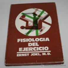 Libros de segunda mano de Ciencias: FISIOLOGIA DEL EJERCICIO, ERNST JOKL M.D. INSTITUTO NACIONAL DE EDUCACION FISICA 1973. Lote 45563897