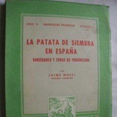 Libros de segunda mano: LA PATATA DE SIEMBRA EN ESPAÑA. NOSTI, JAIME. 1949. Lote 45575514