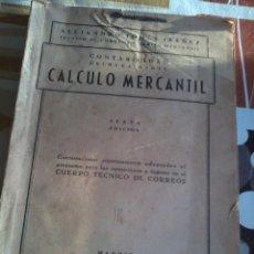 Libros de segunda mano de Ciencias: CALCULO MERCANTIL. CONTABILIDAD PRIMERA PARTE. ALEJANDRO TOMÁS IBÁÑEZ. EST12B2. Lote 45607050