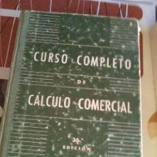 Libros de segunda mano de Ciencias: CURSO COMPLETO DE CÁLCULO COMERCIAL. 36ª EDICIÓN 1977. EST12B2. Lote 45607454