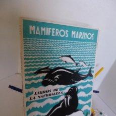 Libros de segunda mano: MAMÍFEROS SUBMARINOS (LIBROS DE LA NATURALEZA) ESPASA CALPE1969 RARO. Lote 45692132