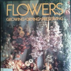 Libros de segunda mano: FLOWERS. GROWING. DRYING. PRESERVING. CORMACK & CARTER 1988. COPIA DE COLECCIÓN PARTICULAR EDITORIAL. Lote 45743811