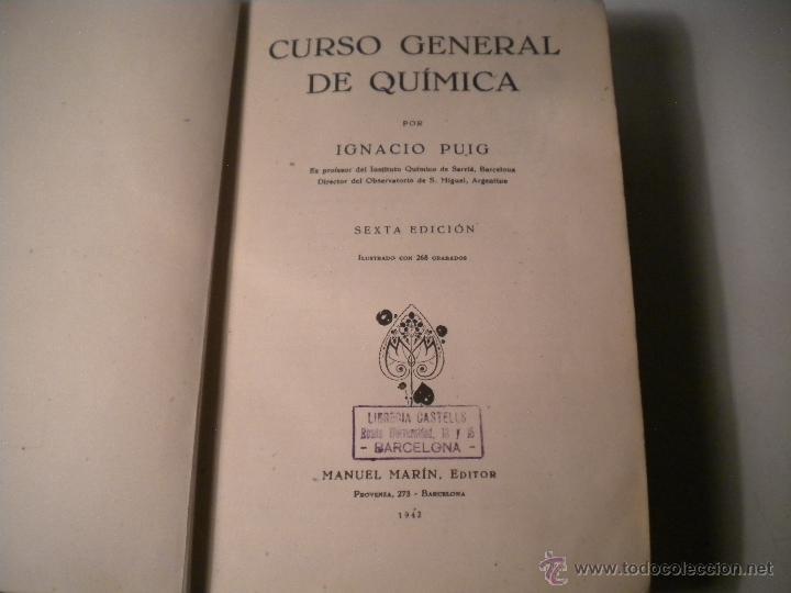 Libros de segunda mano de Ciencias: Curso general de quimica.Ignacio Puig .1942 Manuel Marin EDITOR - Foto 3 - 45747351