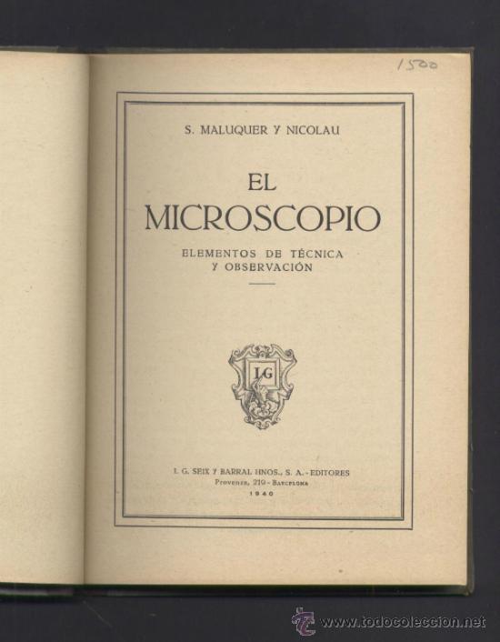 Libros de segunda mano: EL MICROSCOPIO. S.MALUQUER Y NICOLAU. ELEMENTOS DE TECNICA Y OBSERVACION. SEIX Y BARRAL. 1940. - Foto 3 - 45795403