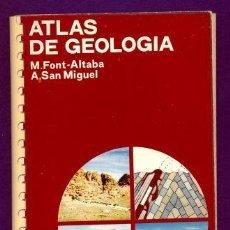 Libros de segunda mano: ATLAS DE GEOLOGIA. M. FONT-ALTABA I A. SAN MIGUEL. ED. JOVER, BARCELONA, 1970.BON ESTAT. V FOTOS. Lote 45801609