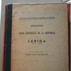 Libros de segunda mano: EXPLICACION DEL MAPA GEOLOGICO DE LA PROVINCIA DE LERIDA. ANTONIO ALMELA Y JOSE Mª RIOS. Lote 45866359