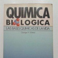 Libros de segunda mano de Ciencias: QUIMICA BIOLOGICA - LAS BASES QUIMICAS DE LA VIDA - GEORGE H. SCHMID - INTERAMERICANA. Lote 45872858