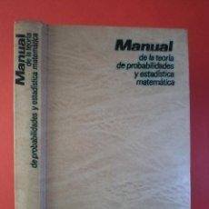 Libros de segunda mano de Ciencias: MANUAL DE LA TEORÍA DE PROBABILIDADES Y ESTADÍSTICA MATEMÁTICA. V. S. KOROLIUK. EDIT MIR, MOSCÚ 1981. Lote 45887102