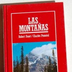 Libros de segunda mano: LAS MONTAÑAS, DE ROBERT FOUET Y CHARLES POMERAL. BIBLIOTECA MUY INTERESANTE.. Lote 45909988