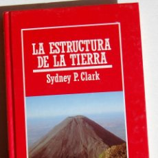 Libros de segunda mano: LA ESTRUCTURA DE LA TIERRA, DE SYDNEY P. CLARK. BIBLIOTECA MUY INTERESANTE.. Lote 45958673