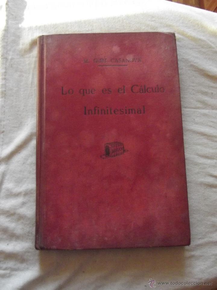 LO QUE ES EL CALCULO INFINITESIMAL POR M. GUIU CASANOVA (Libros de Segunda Mano - Ciencias, Manuales y Oficios - Física, Química y Matemáticas)