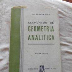 Libros de segunda mano de Ciencias: ELEMENTOS DE GEOMETRIA ANALITICA POR CARLOS MATAIX ARACIL. Lote 45979038