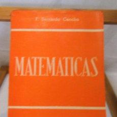 Libros de segunda mano de Ciencias: MATEMATICAS , 2ª CURSO , F. BERNARDO CANCHO , 1953 , 2º CURSO. Lote 118400970