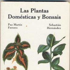 Libros de segunda mano: LAS PLANTAS DOMÉSTICAS Y BONSAIS. FERRERO. Lote 46044047