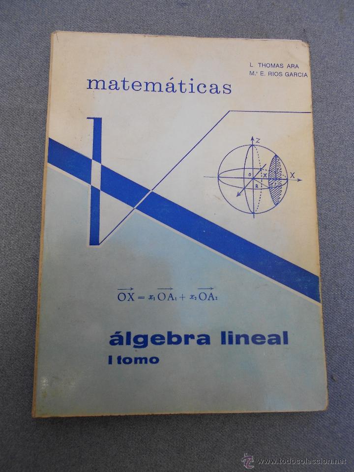 ALGEBRA LINEAL TOMO I (Libros de Segunda Mano - Ciencias, Manuales y Oficios - Física, Química y Matemáticas)