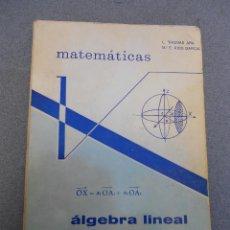 Libros de segunda mano de Ciencias: ALGEBRA LINEAL TOMO I. Lote 46134626