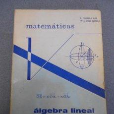 Libros de segunda mano de Ciencias: ALGEBRA LINEAL TOMO II. Lote 175133694