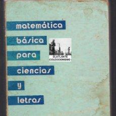 Libros de segunda mano de Ciencias: MATEMATICA BASICA PARA CIENCIAS Y LETRAS - VICTOR MANUEL ONIEVA ALEIXANDRE MIGUEL SAN MIGUEL - 1975. Lote 46170224