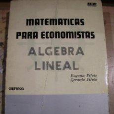 Libros de segunda mano de Ciencias: MATEMÁTICAS PARA ECONOMISTAS. ÁLGEBRA LINEAL (MADRID, 1977). Lote 46211041