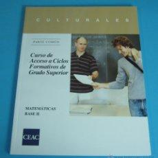 Libros de segunda mano de Ciencias: MATEMÁTICAS BASE II. CURSO DE ACCESO A CICLOS FORMATIVOS DE GRADO SUPERIOR. Lote 46220293