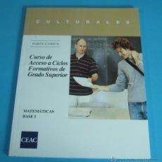 Libros de segunda mano de Ciencias: MATEMÁTICAS BASE I. CURSO DE ACCESO A CICLOS FORMATIVOS DE GRADO SUPERIOR. Lote 46220305