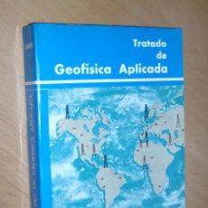 Libros de segunda mano: TRATADO DE GEOFÍSICA APLICADA. JOSÉ CANTOS FIGUEROLA. 1987. Lote 51701668