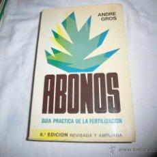 Livres d'occasion: ABONOS GUIA PRACTICA DE LA FERTILIZACION REVISADA Y AMPLIADA.ANDRE GROS.EDICIONES MUNDI-PRENSA 1976.. Lote 46352018