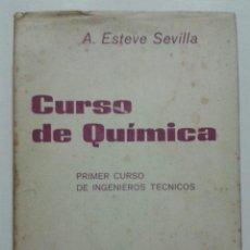Libros de segunda mano de Ciencias: CURSO DE QUIMICA - PRIMER CURSO DE INGENIEROS TECNICOS - ALFONSO ESTEVE SEVILLA - ECIR. Lote 46375074