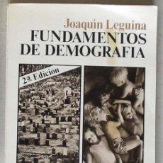Libri di seconda mano: FUNDAMENTOS DE DEMOGRAFÍA - JOAQUÍN LEGUINA - SIGLO XXI EDITORES DE ESPAÑA 1976 - VER ÍNDICE. Lote 46483085