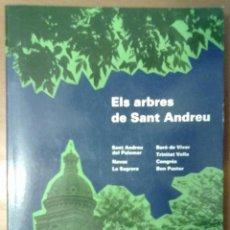 Libros de segunda mano: ELS ARBRES DE SANT ANDREU. AJUNTAMENT DE BARCELONA 1987. Lote 46535829