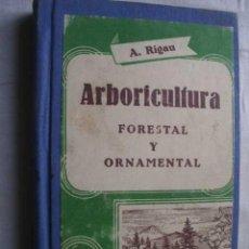 Livres d'occasion: ARBORICULTURA FORESTAL Y ORNAMENTAL. RIGAU, ALEJO. 1962. Lote 46756643
