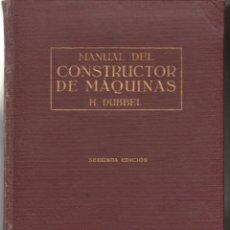 Libros de segunda mano de Ciencias: LIBRO -MANUAL DEL CONSTRUCTOR DE MAQUINAS- DE H.DUBBEL -EDITORIAL LABOR AÑO 1945. Lote 46779647