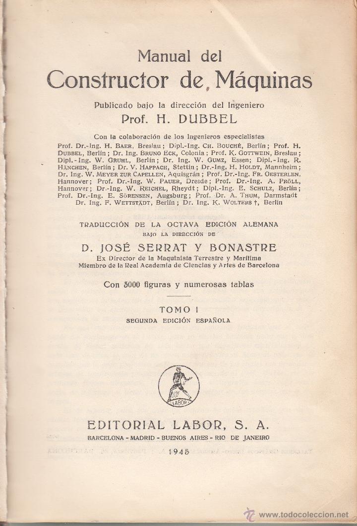 Libros de segunda mano de Ciencias: LIBRO -MANUAL DEL CONSTRUCTOR DE MAQUINAS- DE H.DUBBEL -EDITORIAL LABOR AÑO 1945 - Foto 2 - 46779647