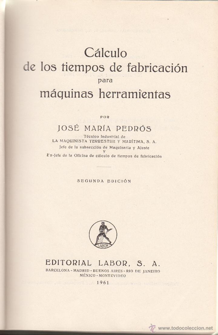 Libros de segunda mano de Ciencias: LIBRO TRABAJOS DE TALLER-CALCULO DE LOS TIEMPOS DE FABRICACION MAQUINAS DE J.MARIA PEDROS AÑO 1961- - Foto 2 - 46779849