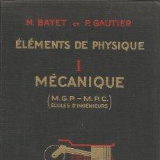 Libros de segunda mano de Ciencias: MICHEL BAYET, PIERRE GAUTIER. ÉLÉMENTS DE PHYSIQUE I. MÉCANIQUE. RM67540. . Lote 46813382