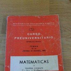 Libros de segunda mano de Ciencias: CURSO PREUNIVERSITARIO. METODOLOGÍA PRÁCTICA. MATEMÁTICAS. TEMAS DE LAS PRUEBAS DE LA MADUREZ 1966.. Lote 46871159