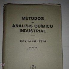Libros de segunda mano de Ciencias: MÉTODOS DE ANÁLISIS QUÍMICO INDUSTRIAL TOM0 II PRIMERA PARTE 1956 BERL - LUNGE - D'ANS ED. LABOR . Lote 46628045