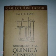 Libros de segunda mano de Ciencias: INTRODUCCIÓN A LA QUÍMICA GENERAL 1940 B. BAVINK 3º EDICIÓN COLECCIÓN LABOR SECCIÓN XI Nº 44. Lote 46681304