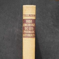Libros de segunda mano: ADOLF TÜLLMANN: VIDA AMOROSA DE LOS PUEBLOS NATURALES, ED. CORONA, 1963. Lote 46910336