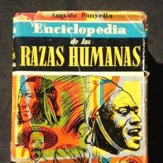 Libros de segunda mano: AUGUSTO PANYELLA: ENCICLOPEDIA DE LAS RAZAS HUMANAS, DE GASSÓ HNOS. 1957. Lote 46910563