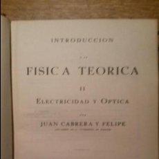 Libros de segunda mano de Ciencias: INTRODUCCIÓN FISICA TEORICA II ELECTRICIDAD Y OPTICA. JUAN CABRERA Y FELIPE 5ª EDICIÓN 1958. Lote 46929621