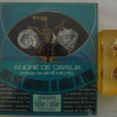 Libros de segunda mano: ANDRÉ DE CAYEUX. TRES MIL MILLONES DE AÑOS DE VIDA. 1971. MUY ILUSTRADO.1A EDICIÓN. Lote 46956900