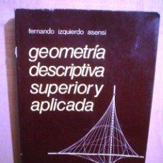Libros de segunda mano de Ciencias: GEOMETRIA DESCRIPTIVA Y SUPERIOR APLICADA.. Lote 47031775