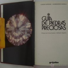 Libros de segunda mano: CIPRIANI / BORELLI. GUIA DE PIEDRAS PRECIOSAS. ED. GRIJALBO. 1991. MUY ILUSTRADO . Lote 47035621